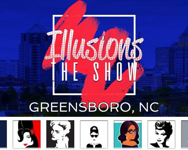 Illusions The Drag Queen Show Greensboro tickets