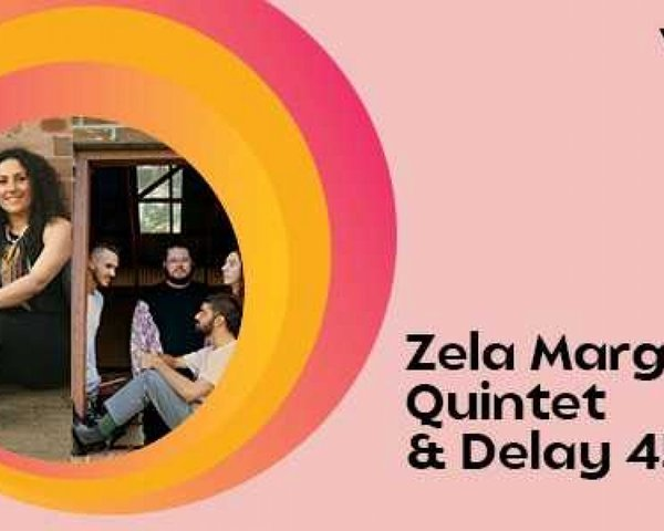 Double Bill: Zela Margossian Quintet & Delay 45 tickets